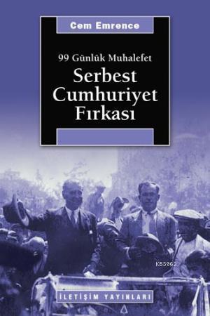 Serbest Cumhuriyet Fırkası; 99 Günlük Muhalefet