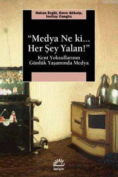 Medya Ne ki Her Şey Yalan!; Kent Yoksullarının Günlük Yaşamında Medya