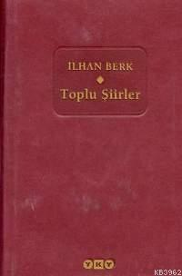 İlhan Berk; Toplu Şiirler