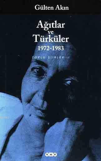 Ağıtlar ve Türküler 1972-1983; Toplu Şiirler II
