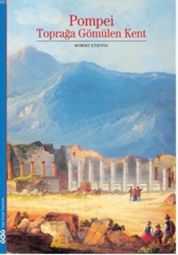Pompei; Toprağa Gömülen Kent