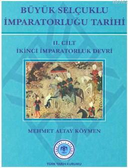 Büyük Selçuklu İmparatorluğu Tarihi (Cilt 2); İkinci İmparatorluk Devri