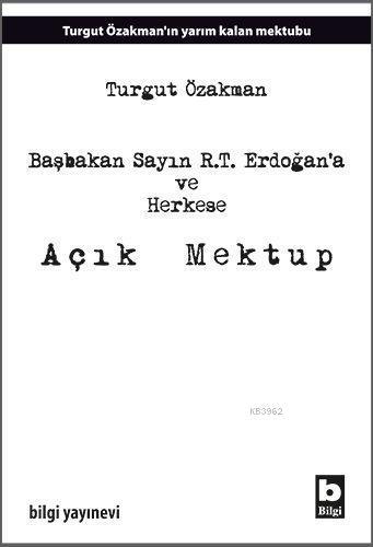 Başbakan Sayın R.T. Erdoğana ve Herkese Açık Mektup