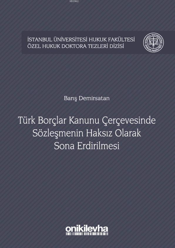 Türk Borçlar Kanunu Çerçevesinde Sözleşmenin Haksız Olarak Sona Erdirilmesi