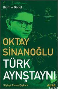 Türk Aynştaynı; Oktay Sinanoğlu / Bilim + Gönül