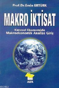 Makro İktisat; Küresel Ekonomide Makroekonomik Analize Giriş