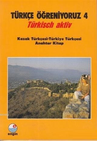 Türkçe Öğreniyoruz 4 Kazak Türkçesi - Türkiye Türkçesi