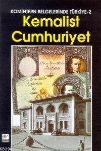 Kemalist Cumhuriyet; Komintern Belgelerinde Türkiye 2