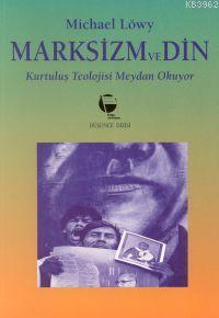 Marksizm ve Din; Kurtuluş Teolojisi Meydan Okuyor