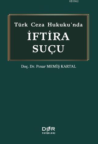Türk Ceza Hukukunda İftira Suçu