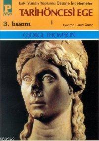 Tarihöncesi Ege 1 Eski Yunan Toplumu Üstüne İncelemeler