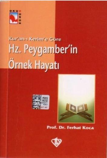Hz. Peygamber'in Örnek Hayatı; Kur'an-ı Kerim'e Göre