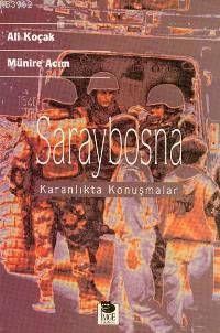 Saraybosna; Karanlıkta Konuşmalar