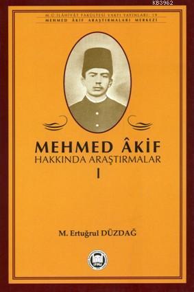 Mehmed Akif Hakkında Araştırmalar - I