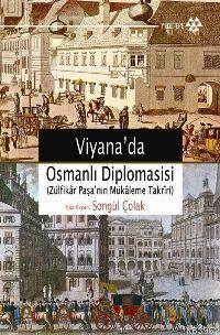 Viyana´da Osmanlı Diplomasisi; (zülfikâr Paşa´nın Mükâleme Takrîri)