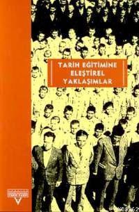 Tarih Eğitimine Eleştirel Yaklaşımlar Avrupalı-türkiyeli Tarih Eğitimcileri Buluşması
