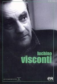 Luchino Visconti; Yönetmenler Dizisi 6