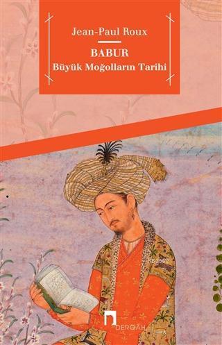 Babur; Büyük Moğolların Tarihi