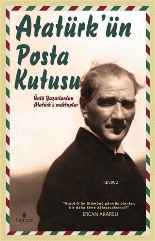 Atatürk'ün Posta Kutusu; Ünlü Yazarlardan Atatürk'e Mektuplar