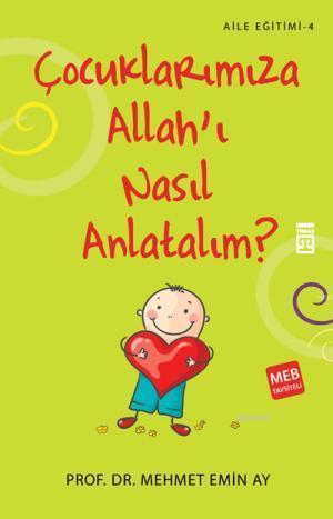 Çocuklarımıza Allah'ı Nasıl Anlatalım