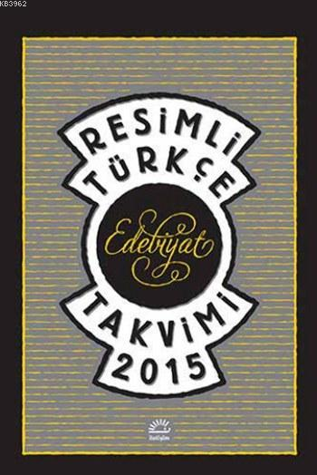 Resimli Türkçe Edebiyat Takvimi 2015