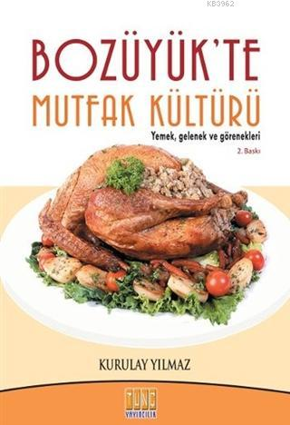 Bozüyük'te Mutfak Kültürü Yemek, Gelenek ve Görenekleri