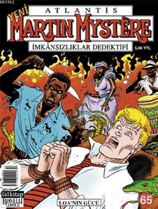 Atlantis Martin Mystere Yeni Seri Sayı: 65 Loa'nın Gücü İmkansızlıklar Dedektifi