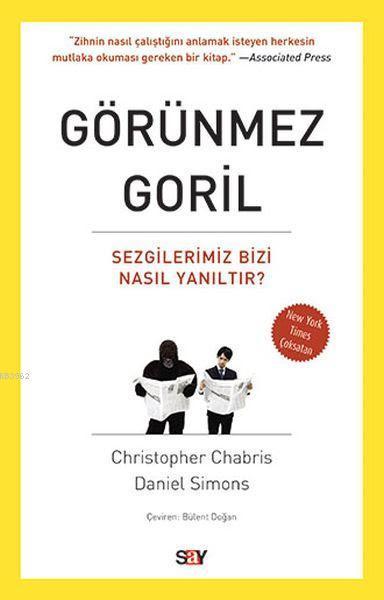 Görünmez Goril; Sezgilerimiz Bizi Nasıl Yanıltır?