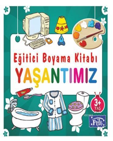 Egitici Boyama Kitabi Yasantimiz 3 Yas Ustu Ahmet Altay