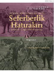 Karamanlı Rum Ortodoks Bir Askerin Seferberlik Hatıraları; Çanakkale ve Doğu Cepheleri, 1915-1919