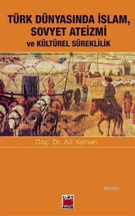 Türk Dünyasında İslam, Sovyet Ateizmi ve Kültürel Süreklilik