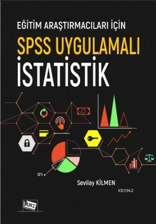 Eğitim Araştırmacıları İçin Spss Uygulamalı İstatistik
