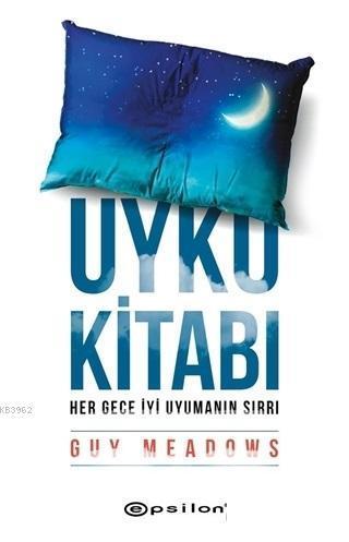 Uyku Kitabı; Her Gece İyi Uyumanın Sırrı