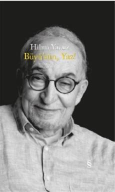 Büyü'sün Yaz!; Toplu Şiirler 1969-2019