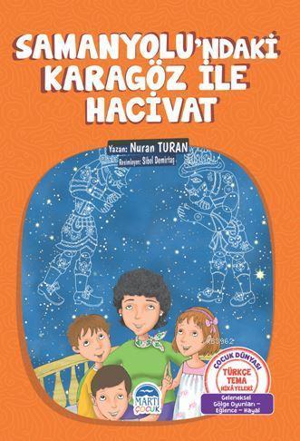 Samanyolu'ndaki Karagöz ile Hacivat; Türkçe Tema Hikayeleri