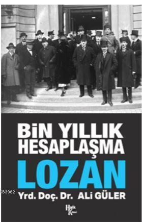 Lozan; Bin Yıllık Hesaplaşma