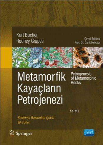 Metamorfik Kayaçların Petrojenezi; Petrogenesis of Metamorphic Rocks