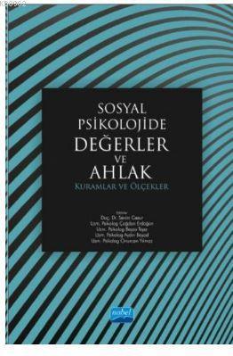 Sosyal Psikolojide Değerler ve Ahlak: Kuramlar ve Ölçekler