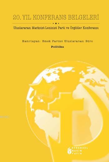 20. Yıl Konferans Belgeleri; Uluslararası Marksist - Leninist Parti ve Örgütler Konferansı