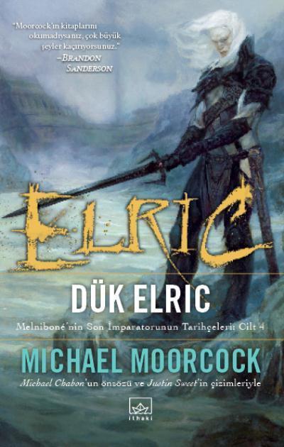 Elric: Dük Elric; Melnibone'nin Son İmparatorunun Tarihçeleri: Cilt - 4