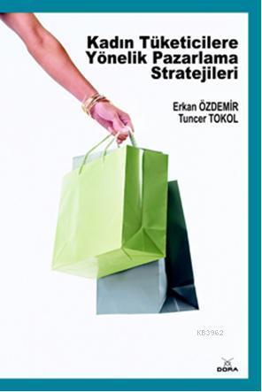 Kadın Tüketicilere Yönelik Pazarlama Stratejileri
