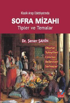 Klasik Arap Edebiyatında Sofra Mizahı; Tipler ve Temalar