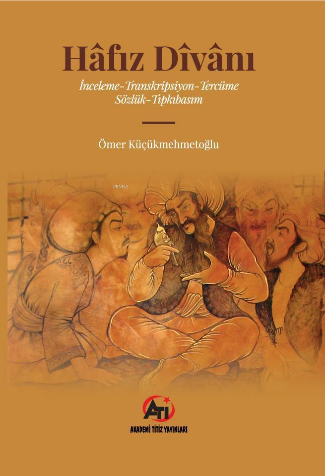Hafız Divanı; İnceleme - Transkripsiyon - Tercüme Sözlük - Tıpkıbasım