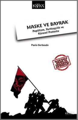 Maske ve Bayrak; Popülizm, Yurttaşçılık ve Küresel Protesto
