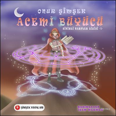 Acemi Büyücü; Sihirli Harfler Dizisi - 1, +7 Yaş