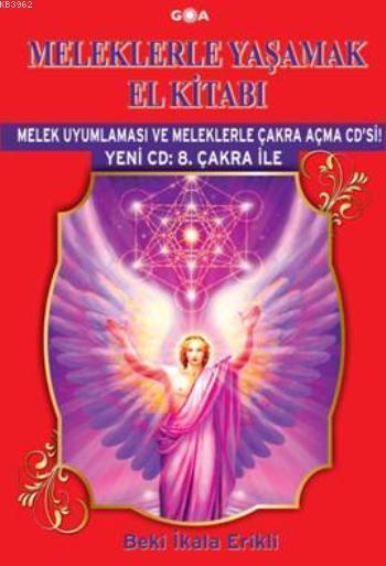 Meleklerle Yaşamak El Kitabı - Yeni CD: 8. Çakra İle