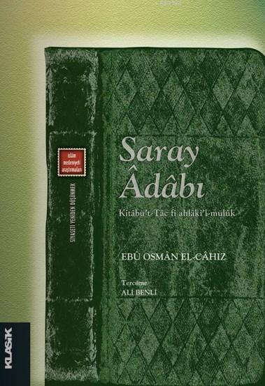 Saray Âdabı; Kitâbü't-Tâc fî Ahlâki'l-Mülûk