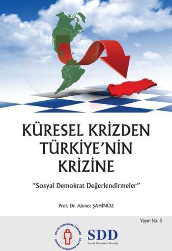 Küresel Krizden Türkiye'nin Krizine; Sosyal Demokrat Değerlendirmeler