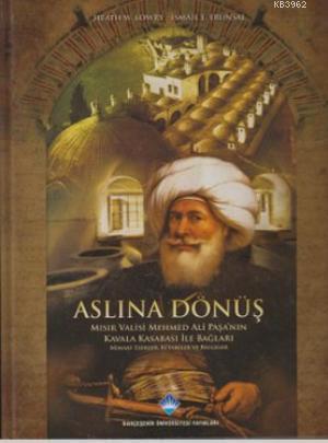 Aslına Dönüş; Mısır Valisi Mehmed Ali Paşa'nın Kavala Kasabası ile Bağları - Mimari Eserler, Kitabeler ve Belgeler