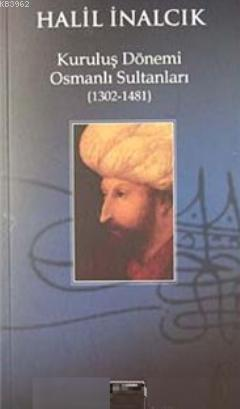 Kuruluş Dönemi Osmanlı Sultanları (1302-1481)